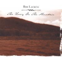 Rob Laurens | The Honey On The Mountain