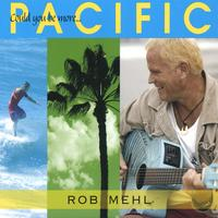 Rob Mehl | Could You Be More Pacific?