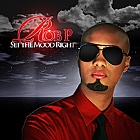 Rob P | Set the Mood Right