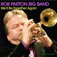 Rob Parton Big Band | We'll Be Together Again