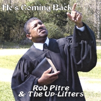 Rob Pitre & The Up-Lifters | He's Coming Back