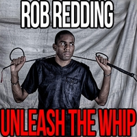 Rob Redding | Unleash the Whip!