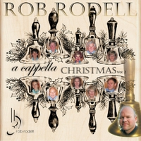 Rob Rodell | A Cappella Christmas, Vol. 2