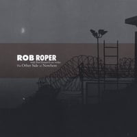 Rob Roper | The Other Side of Nowhere (feat. Paul Ermisch)