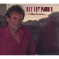 Rob Roy Parnell | Let's Start Something