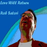 Rob Satori | Love Will Return