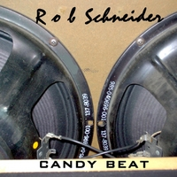 Rob Schneider | Candy Beat