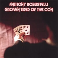 Anthony Robustelli | Grown Tired Of The Con