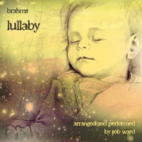 Rob Ward | Brahms Lullaby