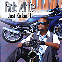 Rob White | Just Kickin' It