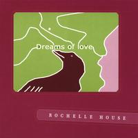 Rochelle House | Dreams of Love