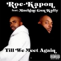 Roc Kapon | Till' We Meet Again (Feat.  Machine Gun Kally)