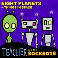 Teacher and the Rockbots | Eight Planets + Things in Space