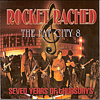 Rocket Rached & The Fat City 8 | Seven Years of Thursdays