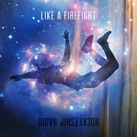 Rocketship Radio | Like a Firefight