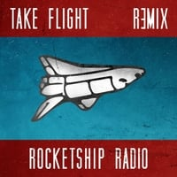 Rocketship Radio | Take Flight (Remix)