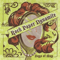 Rock Paper Dynamite | Days of May