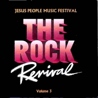 "Larry Norman, Agape, Moment of Truth, Hallelujah Joy Band, Harvest Flight, Andre Crouch, O | THE ROCK REVIVAL, VOL. 3 ""Jesus People Music Festival"""