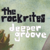 The Rockrites | Deeper Groove