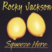 Rocky Jackson | Squeeze Here