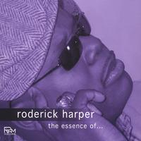 Roderick Harper | The Essence of...
