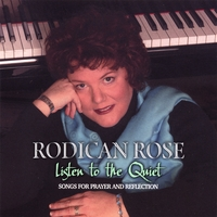 Rodican Rose | Listen to the Quiet