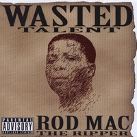 Rod Mac | Wasted Talent
