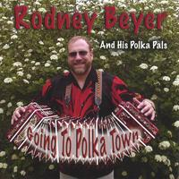 Rodney Beyer | Going To Polka Town