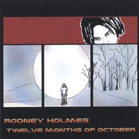 Rodney Holmes | Twelve Months Of October