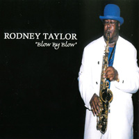 Rodney Taylor | Blow By Blow