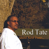 Rod Tate | Until Next Time...