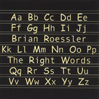 Brian Roessler | The Right Words