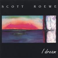 Scott Roewe | I Dream