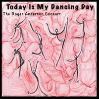 The Roger Anderson Consort | Today Is My Dancing Day