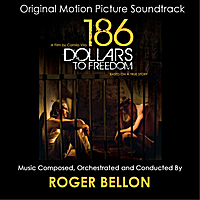 Roger Bellon | 186 Dollars to Freedom (Original Motion Picture Soundtrack)