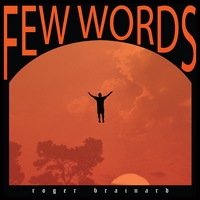 Roger Brainard | Few Words