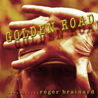 Roger Brainard | Golden Road