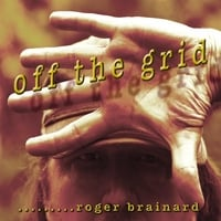 Roger Brainard | Off the Grid