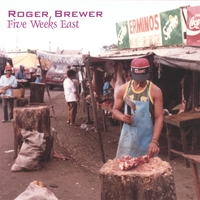 Roger Brewer | Five Weeks East