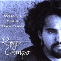 Roger Campo | What's Your Addiction