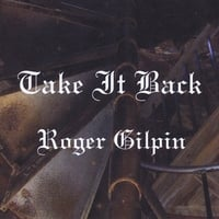Roger Gilpin | Take It Back