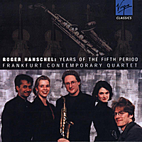 Roger Hanschel & Frankfurt Contemporary Quartet | Years of the Fifth Period