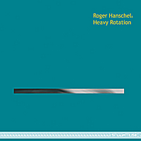 Roger Hanschel Heavy Rotation | Heavy Rotation