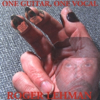 Roger Lehman | One Guitar, One Vocal