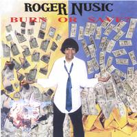 Roger Nusic | Burn Or Save?