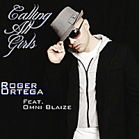 Roger Ortega | Calling All Girls (feat. Omni Blaize)