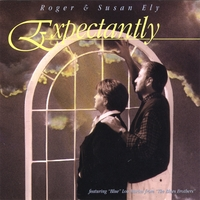 "Roger Ely & Susan Ely | "" Expectantly"""