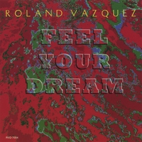Roland Vazquez | Feel Your Dream