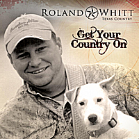 Roland Whitt | Get Your Country On
