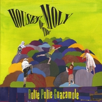 Rolie Polie Guacamole | Houses of the Moly